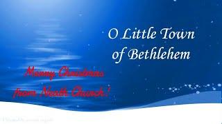 Neath Church Service: December 20, 2020 Christmas Message ~ O Little Town of Bethlehem