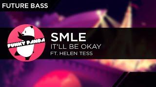 FutureBASS || SMLE - It'll Be Okay (Ft. Helen Tess)