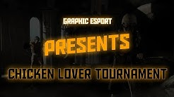 CHICKEN LOVER TOURNAMNENT || PRESENTED BY GRAPHIC ESPORT || BAD GAMING HUB