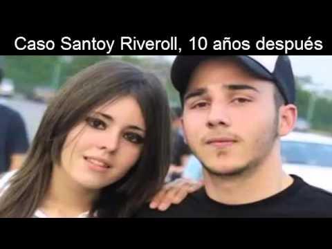 Caso Santoy Riveroll 10 Años Después Youtube