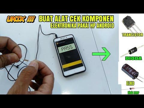 Buat Alat Cek Komponen Elektronik Menggunakan Hp