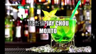 Jay Chou周杰倫 Mojito (pinyin)