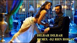 DILBAR DILBAR REMIX BY - DJ RHN ROHAN   Neha Kakkar 2018   Nora Fatehi, John Abraham  
