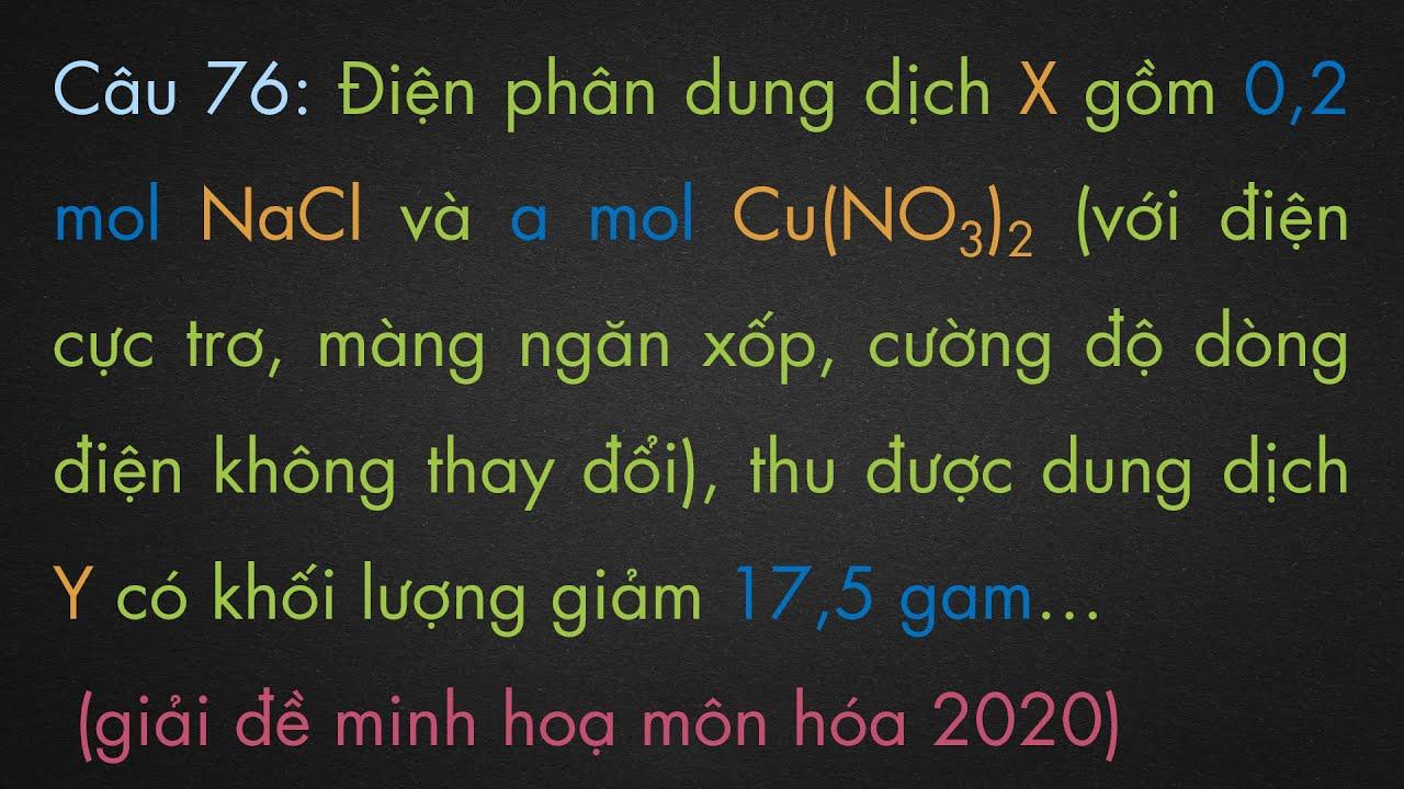 Điện phân dung dịch X gồm 0,2 mol NaCl và a mol Cu(NO3)2 …dung dịch Y có khối lượng giảm 17,5 gam