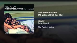 The Perfect Match (Aligator