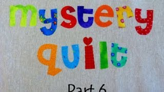 Mystery Quilt Part 6 -That Chain Reaction Quilt - Final Part - Free on-line mystery