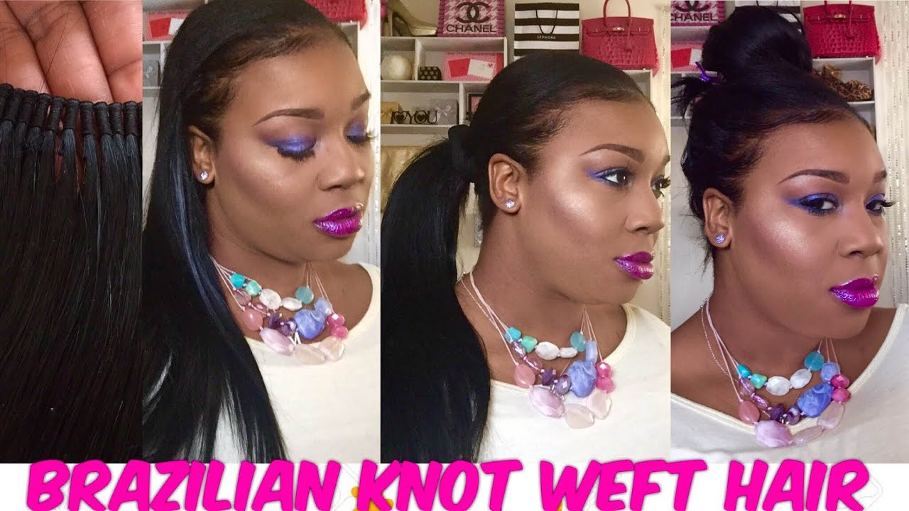 How To Install Brazilian Knot Hair The Brand New Sew In