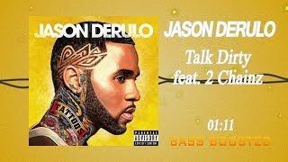 Jason derulo - talk dirty feat. 2 chainz [bass boosted]