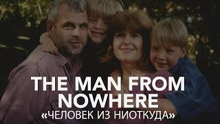 The Man from Nowhere (Full Documentary) 2018