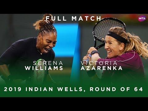 Serena Williams vs Victoria Azarenka   Match  2019 Indian Wells Round of 64