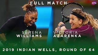Serena Williams vs. Victoria Azarenka | Full Match | 2019 Indian Wells Round of 64