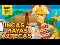 Los Mayas, Incas y Aztecas | Videos Educativos para Niños