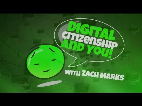 Digital Citizenship and You!
