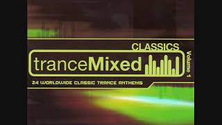 TranceMixed Classics Volume 1 - CD1