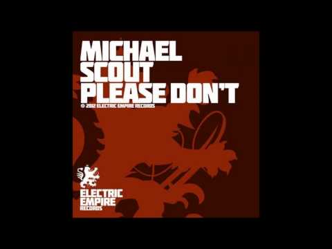 MICHAEL SCOUT - PLEASE DON'T FT Tink (ORIGINAL MIX) [EER006] - Electric Empire Records