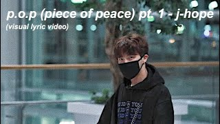 Download ◡̈ p.o.p (piece of peace) pt. 1 - j-hope (visual lyric video)