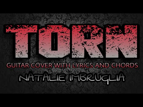 Torn - Natalie Imbruglia (Guitar Cover With Lyrics & Chords)
