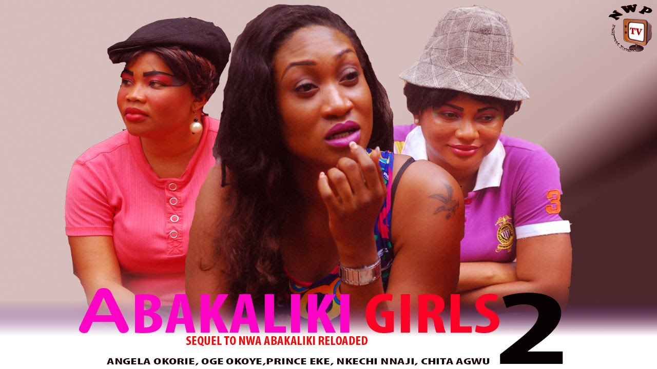 Download Abakaliki Girls 2   -2014 Latest Nigerian Nollywood Movie