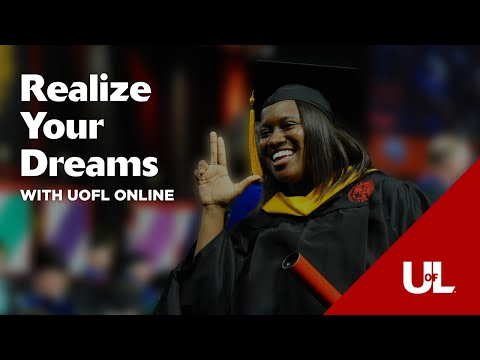 Realize Your Dreams: Change Your Future With an Online Degree from UofL