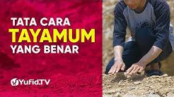 Tata Cara Tayamum dan Doa Tayamum yang Benar Sesuai Tata Cara Tayammum Nabi Muhammad