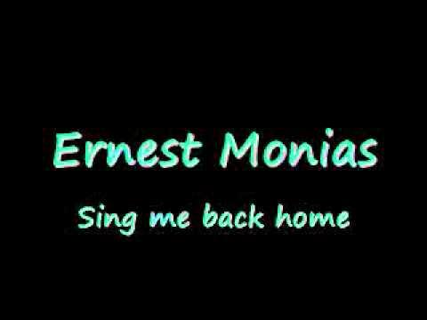 Ernest Monias - Sing me back home ( live version)