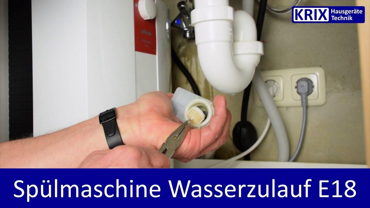 E18 Geschirrspüler Zieht Kein Wasser Zulauffehler Siemens Neff Constructa