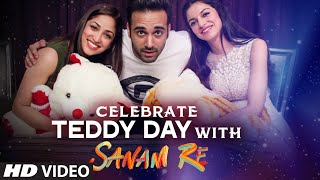 Celebrate TEDDY DAY  With SANAM RE  | Pulkit Samrat, Yami Gautam, Divya Khosla Kumar | T-Series
