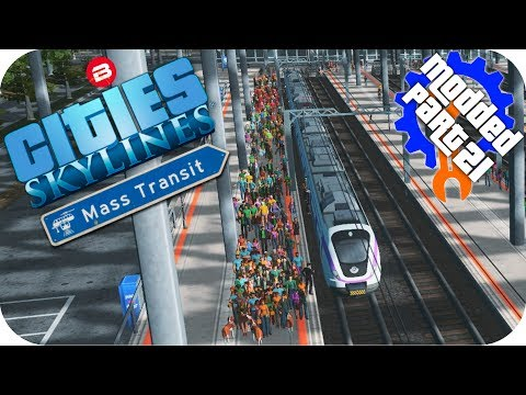 Cities Skylines Gameplay: IMPROVEMENTS & ADJUSTMENTS Cities: Skylines Mods MASS TRANSIT DLC Part 21