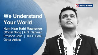 Hum Haar Nahi Maanenge Official Song | A.R. Rahman | Prasoon Joshi | HDFC Bank | Other Artists