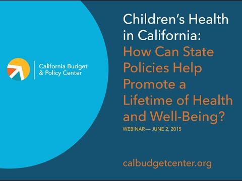 Webinar:  Children's Health in California (06.02.2015 )
