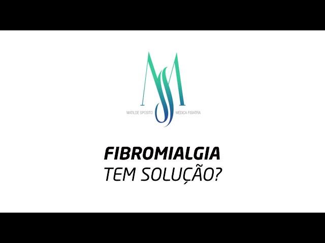 Fibromialgia tem solução ?