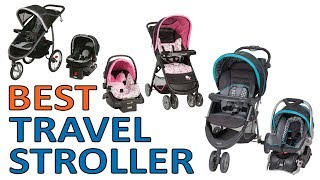 5 Best Travel System Strollers 2018 Reviews
