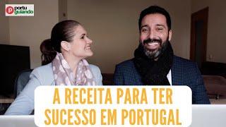 A receita para ter sucesso em Portugal!
