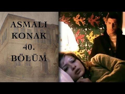 ASMALI KONAK 40. Bölüm
