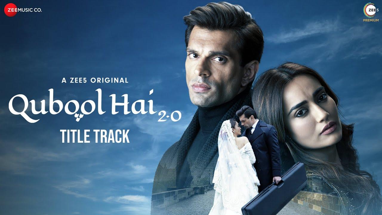 Download Title Track - Qubool Hai 2.0 | ZEE5 | Karan Singh Grover & Surbhi Jyoti | Kaysee | Abhigyan Jha