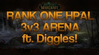World Of Warcraft: Rank One Gladiator Holy Paladin PvP ft. Diggles! (Gameplay/Commentary)