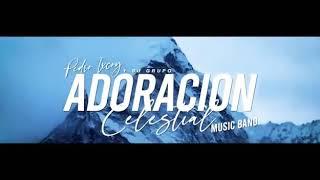 DIOS DE MILAGROS - ADORACIÓN CELESTIAL
