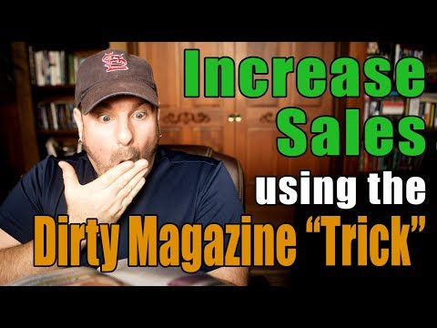 How to Increase Sales Using the Dirty Magazine Marketing Secret