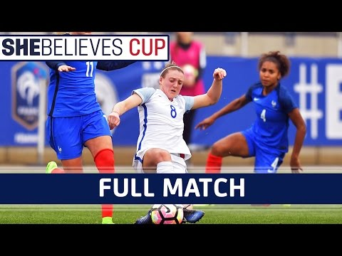 England Women 1-2 France Women - 2017 #SheBelieves Cup | Full Match