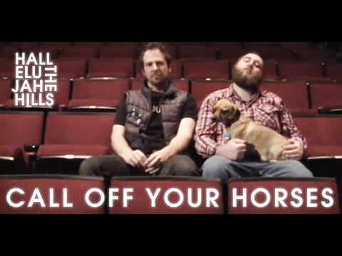 Call Off Your Horses - Hallelujah The Hills