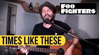 Foo Fighters - Times Like These (Acoustic Cover) on Spotify
