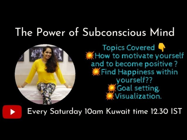 POWER OF SUBCONSCIOUS MIND/GOAL SETTING/VISUALIZATION TECHNIQUES/HOW TO ATTAIN GOAL/SELF MOTIVATION