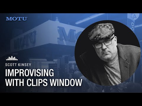Scott Kinsey: Jamming with the new Clips window