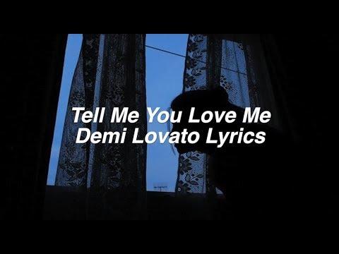 Tell Me You Love Me || Demi Lovato Lyrics