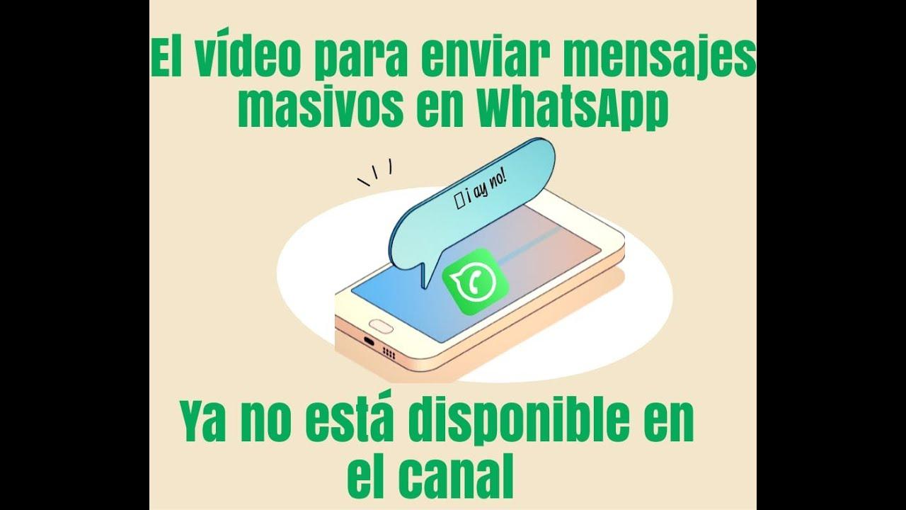 Ya no está disponible el vídeo de enviar mensajes masivos por Whatsapp sin agregar contactos