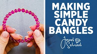 How to Make Candy Bangles | Jewelry 101