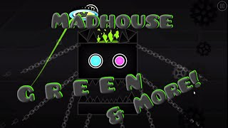 [DEMON] MadHouse - GREEN (me) & More!