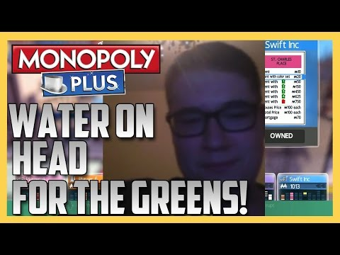 NEW STYLE! Monopoly - Water On My Head For The Green!