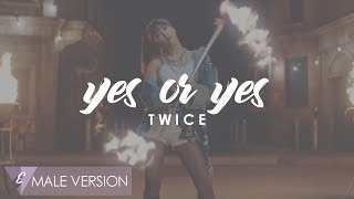 MALE VERSION | TWICE - YES or YES