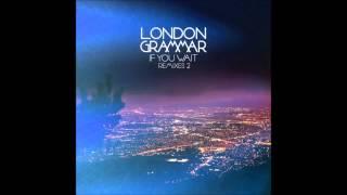 London Grammar - Hey Now (UNKLE Remix)